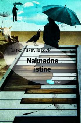 Darko-Tusevljakovic-Naknadne-istine-e1505250312974